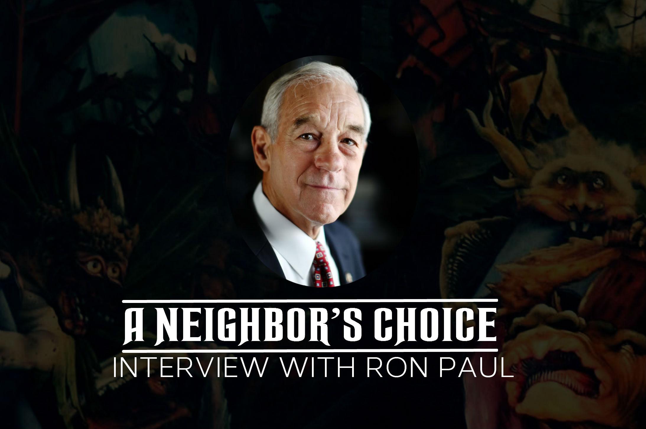 a neighbor s choice ep 1 ron paul interview a neighbor s choice